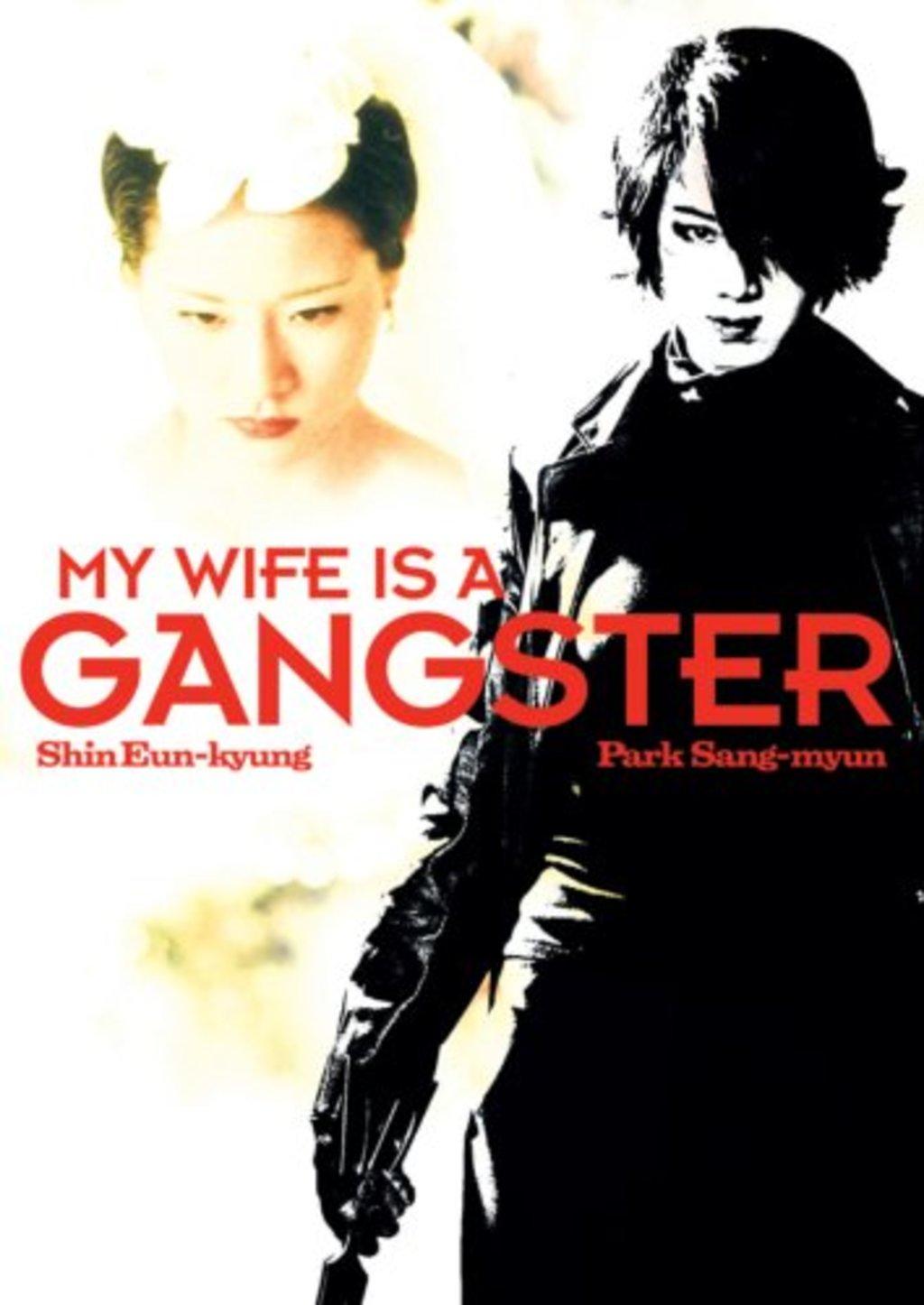 Phim xã hội đen Hàn Quốc hay nhất:Vợ tôi là một gangster