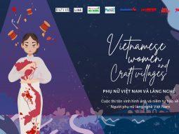 Phụ nữ Việt Nam và làng nghề: 5 làng nghề được nghệ nhân nữ gìn giữ, bảo vệ truyền thống Việt